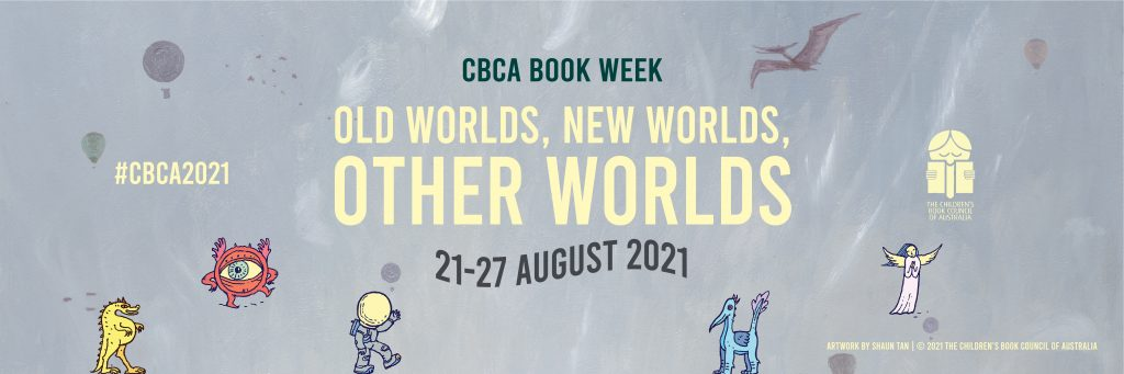 Grey background, black text reads CBCA Book Week, yellow text that reads Old Worlds, New Worlds, Other Worlds, characters on bottom of image