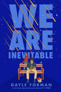We Are Inevitable by Gayle Forman<br /> CR: Simon &amp; Schuster